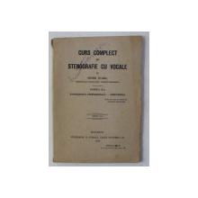 CURS COMPLECT DE STENOGRAFIE SU VOCALE de HENRI STAHL , 1918