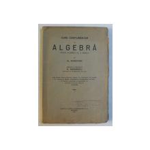 CURS COMPLEMENTAR DE ALGEBRA FOSTA ALGEBRA CLASA V REALA de AL . MANICATIDE , 1930