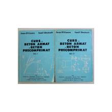 CURS DE BETON ARMAT SI BETON PRECOMPRIMAT VOL. I - II de IOAN FILIMON , IOSIF DEUTSCH , 1979