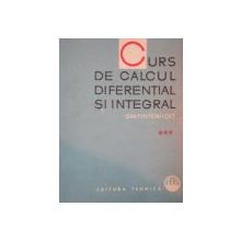 CURS DE CALCUL DIFERENTIAL SI INTEGRAL de G.M. FIHTENHOLT, VOL 3  1965