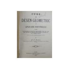CURS DE DESEN GEOMETRIC CU APLICATII INDUSTRIALE PENTRU UZUL SCOLAR DE MESERII DE TOATE GRADELE, LICEE CURS.... de G.C. STANILESCU, IASI 1909