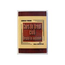 CURS DE DREPT CIVIL - DREPTUL DE MOSTENIRE de CORNELIU TURIANU , 2002