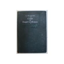 CURS DE DREPT CIVIL ROMAN , VOLUMUL I de GEORGE PLASTARA
