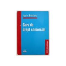 CURS DE DREPT COMERCIAL de IOAN SCHIAU , 2004