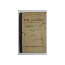 CURS DE GEOGRAFIE ECONOMICA   - ASIA SI AFRICA  - PENTRU CLASA I  A SCOALELOR SUPERIOARE DE COMERCIU de N. CANTUNIAR , EDITIUNEA I - A , 1904, DEDICATIE*