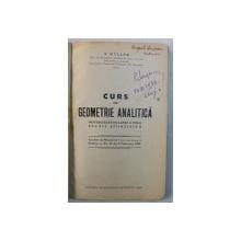CURS DE GEOMETRIE ANALITICA PENTRU ELEVII CLASEI A VIII -A SECTIA STIINTIFICA de A. MYLLER , 1936 , DEDICATIE*