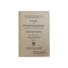 CURS DE GOSPODARIE IN CONFORMITATE CU PROGRAMELE IN VIGOARE A SCOALELOR NORMALE , PROFESIONALE ...MENAJ DE FETE PENTRU CLASA VIII - A de MARIA GENERAL DOBRESCU , 1935
