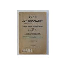 CURS DE GOSPODARIE PENTRU CLASA a - V - a ED. I de LUCRETIA DIMITRESCU ALDEM , 1927