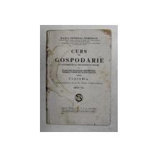 CURS DE GOSPODARIE ...PENTRU CLASA  III -A de  MARIA GENERAL DOBRESCU , EDITIE INTERBELICA , COPERTA CU PETE SI URME DE UZURA *