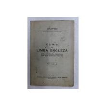 CURS DE LIMBA ENGLEZA PENTRU UZUL STUDENTILOR ACADEMIEI DE INALTE STUDII COMERCIALE SI INDUSTRIALE de ZOE GHETU , PARTEA I - A , 1932