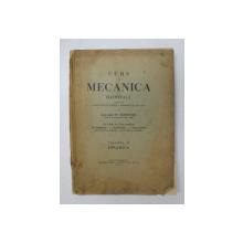 CURS DE MECANICA RATIONALA , predat de GENERALUL ST . BURILEANU , VOLUMUL II - DINAMICA , 1944 ,  PREZINTA SUBLINIERI CU CREIONUL *