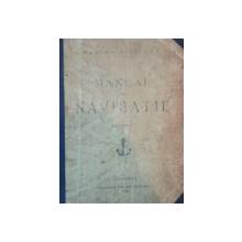 CURS DE NAVIGATIE SI IDROGRAFIE de DAN ZAHARIA si CONSTANT BALESCU, PARTEA 1: MANUAL DE NAVIGATIE PRACTICA  1906
