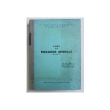 CURS DE PEDAGOGIE GENERALA , sub redactia lui STANCIU STOIAN , 1969