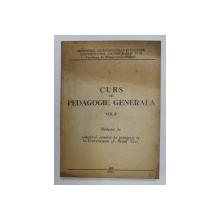 CURS DE PEDAGOGIE GENERALA , VOLUMUL II , 1958