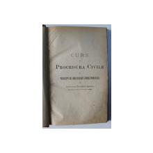 CURS DE PROCEDURA CIVILE SI PRINCIPII DE ORGANISERE JUDECATOREASCA de ALECSANDRU CONSTANTIN SENDREA, BUC. 1888