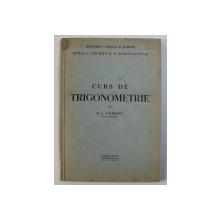 CURS DE TRIGONOMETRIE de M . C . CALINESCU , EDITIE INTERBELICA