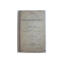 CURS DE TRIGONOMETRIE, EDITIA A V-a REVAZUTA de SPIRU C. HARET si I. TUTUC, 1908 *CONTINE SUBLINIERI IN TEXT