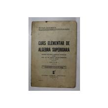 CURS ELEMENTAR DE ALGEBRA SUPERIOARA de NICOLAE CIORANESCU , 1936