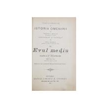 CURS ELEMENTAR DE ISTORIA OMENIRII de TEDODORU IONESCU  - EVUL MEDIU , CLASA A II -A SECUNDARA , 1898 , PREZINTA INSEMNARI CU CREIONUL SI URME DE UZURA *