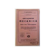 CURS ELEMENTAR DE MECANICA PENTRU CLASA A VIII  - A , SECTIA  STIINTIFICA  de P. MARINESCU si P. POPOVAT , 1942