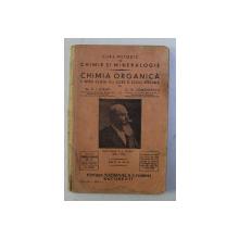 CURS METODIC DE CHIMIE SI MINERALOGIE - CHIMIA ORGANICA PENTRU CLASA V -A LICEE SI SCOLI SPECIALE de C . I . ISTRATI si G.G. LONGINESCU , 1929