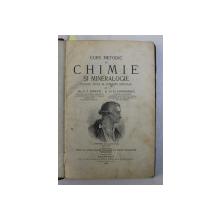 CURS METODIC DE CHIMIE SI MINERALOGIE PENTRU LICEE SI CURSURI SPECIALE de C.I. ISTRATI si G.G. LONGINESCU , 1908 , SEMNAT DE AUTORI *