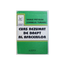 CURS REZUMAT DE DREPT AL AFACERILOR de VASILE PATULEA si CORNELIU TURIANU, 1994