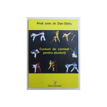 CURSURI DE COMBAT PENTRU STUDENTI de DAN DELIU , 2014 DEDICATIE*
