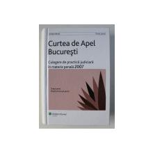 CURTEA DE APEL BUCURESTI - CULEGERE DE PRACTICA JUDICIARA IN MATERIE PENALA , 2007