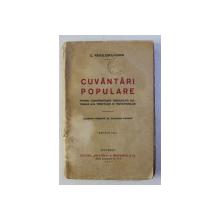 CUVANTARI POPULARE - PENTRU CONFERENTIARII CERCURILOR CULTURALE ALE PREOTILOR SI INVATATORILOR de C . RADULESCU - CODIN, 1927