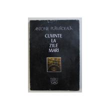 CUVINTE LA ZILE MARI de ANTONIE PLAMADEALA MITROPOLITUL ARDEALULUI  , 1989 , DEDICATIE*