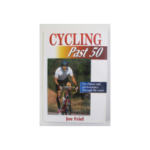 CYCLING PAST 50 by JOE FRIEL , 1998