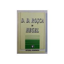 D. D. ROSCA SI HEGEL DEDICATIE*