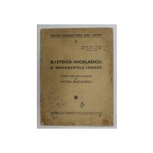 D - L STOICA ( NICOLAESCU ) SI MONUMENTELE ISTORICE , CATEVA PRECIZARI NECESARE de VICTOR BRATULESCU , EDITIE INTERBELICA