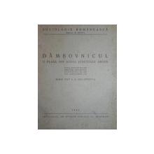 DAMBOVNICUL,O PLASA DIN SUDUL JUDETULUI ARGES de MIHAI POP SI A. GALOPENTIA ,1942