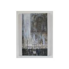 DAN CONSTANTINESCU - ZIDURILE MEMORIEI / THE WALLS OF MEMORY , 2006