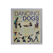 DANCING WITH DOGS by MARY ANN NESTER , 2009