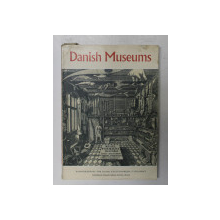 DANISH MUSEUMS by GUDMUND BOESEN , published by THE COMMITTEE FOR DANISH CULTURAL ACTIVITIES ABROAD , 1966
