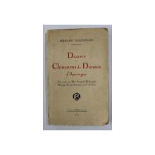 DANSES ET CHANSONS DE DANSES D ' AUVERGNE par FERNARD DELZANGLES , 1930