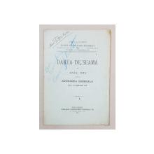 DAREA DE SEAMA PE ANUL 1912 CATRE ADUNAREA GENERALA DELA 10 FEBRUARIE 1913 - BUCURESTI, 1913