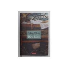 DARUL IOANEI- roman  de STELIAN TURLEA , 2007