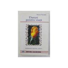 DARURI  PENTRU VIATA de SIMONA TRANDAFIR , INDEMNURI , ASPIRATII , ALINARI , selectie si traducere de SIMONA TRANDAFIR , 2007
