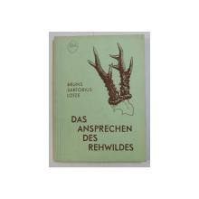 DAS ANSPRECHEN DES REHWILDES , GRUNDZUGE ZUM GEFORDERTEN AUFBAU DES REHWILDBESTANDES von HANS BRUNS ... KARL LOTZE , 1961