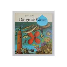 DAS GROSE WASSER von RAINER SACHER , 1984