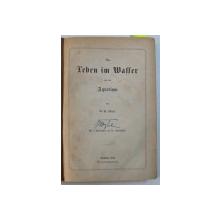 DAS LEBEN IM WASSER UND DAS AQUARIUM von G. JAGER , 1868