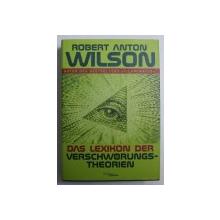 DAS LEXIKON DER VERSCHWORUNGS - THEORIEN von ROBERT ANTON WILSON , 2000
