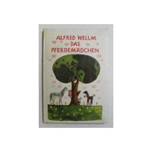 DAS PFERDEMADCHEN von ALFRED WELLM , illustrationen von WERNER KLEMKE , 1997