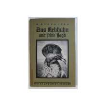 DAS REBHUHN UND SEINE JAGD ( POTARNICHEA SI VANATOAREA EI ) von W. KIESSLING , 1923