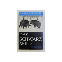 DAS SCHWARZWILD - MISTRETUL von KARL SNETHLAGE , 1958