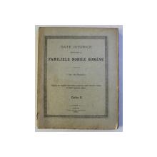 DATE ISTORICE PRIVITORIE LA FAMILIELE NOBILE ROMANE , culese de I. CAV . DE PUSCARIU , PARTEA II , 1895 , LIPSA O PARTE DIN COPERTA SPATE